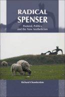 Chamberlain, Richard - Radical Spenser: Pastoral, Politics and New Aestheticism - 9780748621910 - V9780748621910