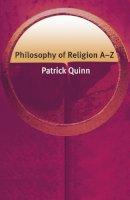 QUINN. - Philosophy of Religion A-Z (Philosophy A-Z) - 9780748622115 - V9780748622115