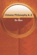 Mou, Bo - Chinese Philosophy A-Z - 9780748622412 - V9780748622412
