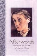 Woolf, Virginia - Afterwords: Letters on the Death of Virginia Woolf - 9780748622429 - V9780748622429