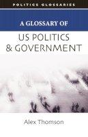 Thomson, Alex - A Glossary of US Politics and Government - 9780748622535 - V9780748622535
