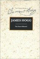 Hogg, James - The Forest Minstrel (Collected Works of James Hogg) - 9780748622887 - V9780748622887