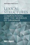 Giegerich, Heinz J. - Lexical Structures - 9780748624614 - V9780748624614
