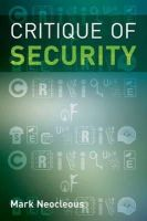 Mark Neocleous - Critique of Security - 9780748633296 - V9780748633296