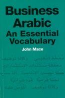 Mace, John - Business Arabic: An Essential Vocabulary - 9780748633395 - V9780748633395