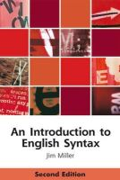 Miller, Jim - An Introduction to English Syntax: Second Edition (Edinburgh Textbooks on the English Language) - 9780748633616 - V9780748633616