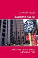 Setter, Jane, Wong, Cathy, Chan, Brian - Hong Kong English (Dialects of English) - 9780748635962 - V9780748635962