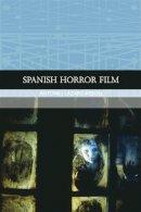 Antonio Lazaro-Reboll - SPANISH HORROR FILM - 9780748636396 - 9780748636396
