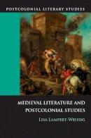 Lampert-Weissig, Lisa - Medieval Literature and Postcolonial Studies (Postcolonial Literary Studies) - 9780748637188 - V9780748637188