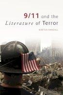 Randall, Martin - 9/11 and the Literature of Terror - 9780748638529 - V9780748638529