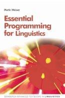 Weisser, Martin - Essential Programming for Linguistics (Edinburgh Advanced Textbooks in Linguistics) - 9780748638567 - V9780748638567