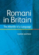 Matras, Yaron - Romani in Britain: The Afterlife of a Language - 9780748639045 - V9780748639045