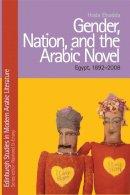 Hoda El Sadda - Gender, Nation and the Arabic Novel - 9780748639267 - V9780748639267