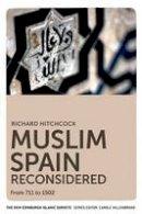 Hitchcock, Richard - Muslim Spain Reconsidered - 9780748639601 - V9780748639601