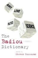 Corcoran, Steven - The Badiou Dictionary - 9780748640966 - V9780748640966