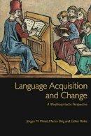 Meisel, Jurgen M.; Elsig, Martin; Rinke, Esther - Language Acquisition and Change - 9780748642250 - V9780748642250