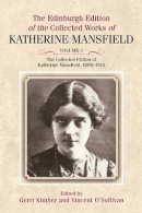 Kimber, Gerri - The Edinburgh Edition of the Collected Fiction of Katherine Mansfield: Fiction 1898--1915 (Volume 1) - 9780748642748 - V9780748642748
