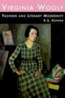 Koppen, R. S. - Virginia Woolf, Fashion, and Literary Modernity - 9780748642847 - V9780748642847
