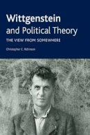 Robinson, Christopher C. - Wittgenstein and Political Theory: The View from Somewhere - 9780748642984 - V9780748642984