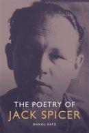 Katz, Daniel - The Poetry of Jack Spicer - 9780748645497 - V9780748645497