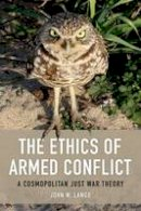 Lango, John W (Hunter College of the City University of New York) - The Ethics of Armed Conflict - 9780748645756 - V9780748645756
