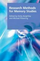 Emily Keightley, Michael Pickering - Research Methods for Memory Studies (Research Methods for the Arts and Humanities) - 9780748645961 - V9780748645961