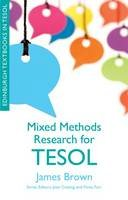Brown, James Dean - Mixed Methods Research for TESOL - 9780748646395 - V9780748646395