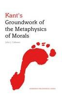 Callanan, John - Kant's Groundwork of the Metaphysics of Morals: An Edinburgh Philosophical Guide (Edinburgh Philosophical Guides) - 9780748647262 - V9780748647262