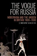 MacLean, Caroline - The Vogue for Russia - 9780748647293 - V9780748647293