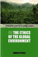 Attfield, Robin - The Ethics of the Global Environment (Edinburgh Studies in Global Ethics EUP) - 9780748654819 - V9780748654819