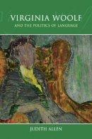 Allen, Judith - Virginia Woolf and the Politics of Language - 9780748664856 - V9780748664856