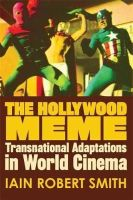 Smith, Iain Robert - Hollywood Meme: Transnational Adaptations in World Cinema - 9780748677467 - V9780748677467