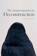 TURNER LYNN - THE ANIMAL QUESTION IN DECONSTRUCTI - 9780748683130 - V9780748683130