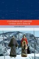 BINGHAM ADAM - CONTEMPORARY JAPANESE CINEMA SINCE - 9780748683734 - V9780748683734