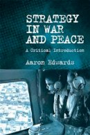 Edwards, Aaron - Strategy in War and Peace - 9780748683970 - V9780748683970