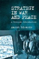 Edwards, Aaron - Strategy in War and Peace - 9780748683987 - V9780748683987