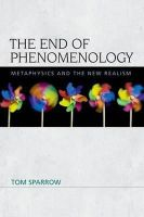 Sparrow Tom - The End of Phenomenology - 9780748684823 - V9780748684823