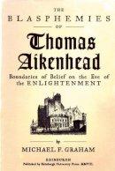 GRAHAM MICHAEL F - THE BLASPHEMIES OF THOMAS AIKENHEAD - 9780748685172 - V9780748685172