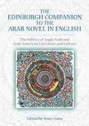 Nouri Gana - The Edinburgh Companion to the Arab Novel in English - 9780748685530 - V9780748685530