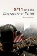Randall, Martin (University of Gloucestershire) - 9/11 and the Literature of Terror - 9780748691197 - V9780748691197