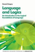 Gregory, Professor of Linguistics Howard (University of Tabuk, Saudi Arabia) - Language and Logics - 9780748691623 - V9780748691623