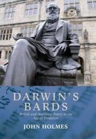 Holmes, John - Darwin's Bards: British and American Poetry in the Age of Evolution - 9780748692071 - V9780748692071