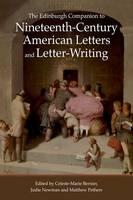 Bernier, Celeste Mari - The Edinburgh Companion to Nineteenth-Century American Letters and Letter-Writing - 9780748692927 - V9780748692927