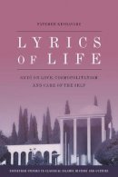 Keshavarz, Fatemeh - Lyrics of Life: Sa'di on Love, Cosmopolitanism and Care of the Self (Edinburgh Studies in Classical Islamic History and Culture E) - 9780748696925 - V9780748696925