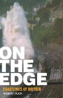 Duck, Robert - On the Edge: Coastlines of Britain - 9780748697625 - V9780748697625