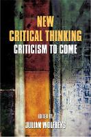 Julian Wolfreys - New Critical Thinking: Criticism to Come (Studies in Global Justice and Human Rights) - 9780748699643 - V9780748699643