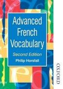 Horsfall, Philip, Finnie, Sue - Advanced French Vocabulary (Advanced Vocabulary) (French Edition) - 9780748757800 - V9780748757800