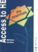 Myers, Bill; Shaw, Lin - Access to Higher Education - The Essentials - 9780748785827 - V9780748785827