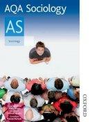 Wright, Mike, Newbold, Circe, Swain, Liz, Peace, Mark - AQA Sociology AS: Student's Book - 9780748798308 - V9780748798308