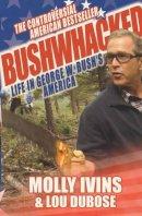 Molly Ivins - Bushwhacked: Life in George W. Bush's America - 9780749006181 - KIN0008080